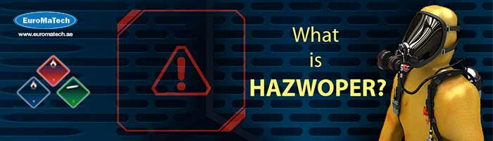 التعامل مع النفايات الخطرة والاستجابة للحالات الطارئة ( HAZWOPER )