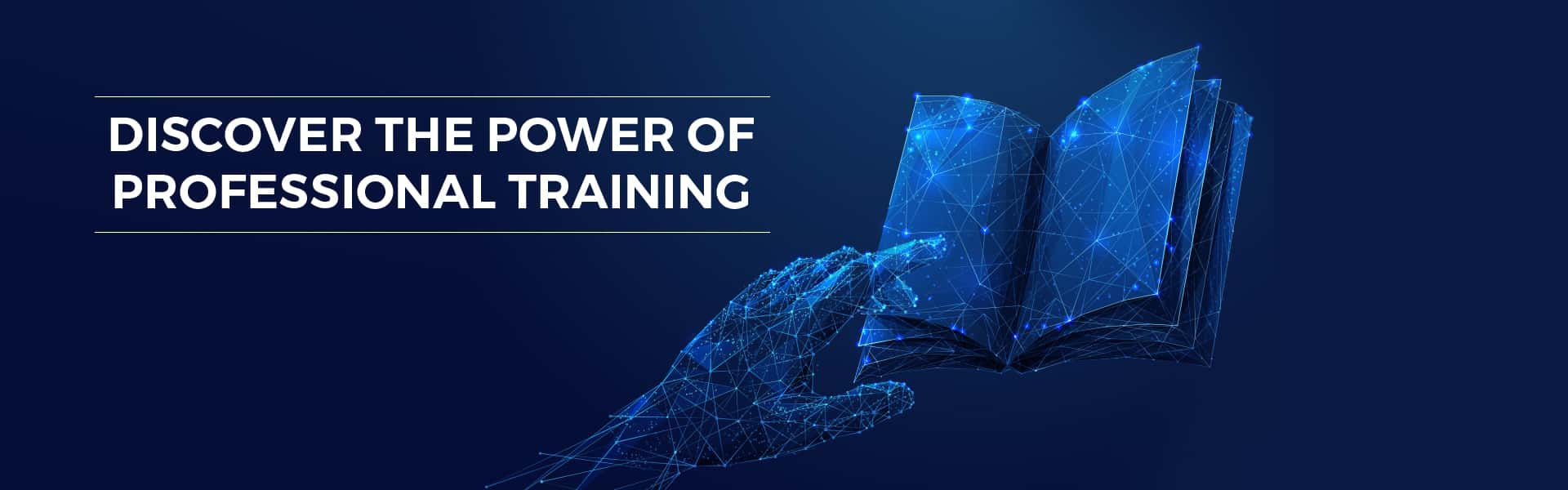 Discover the power of professional training